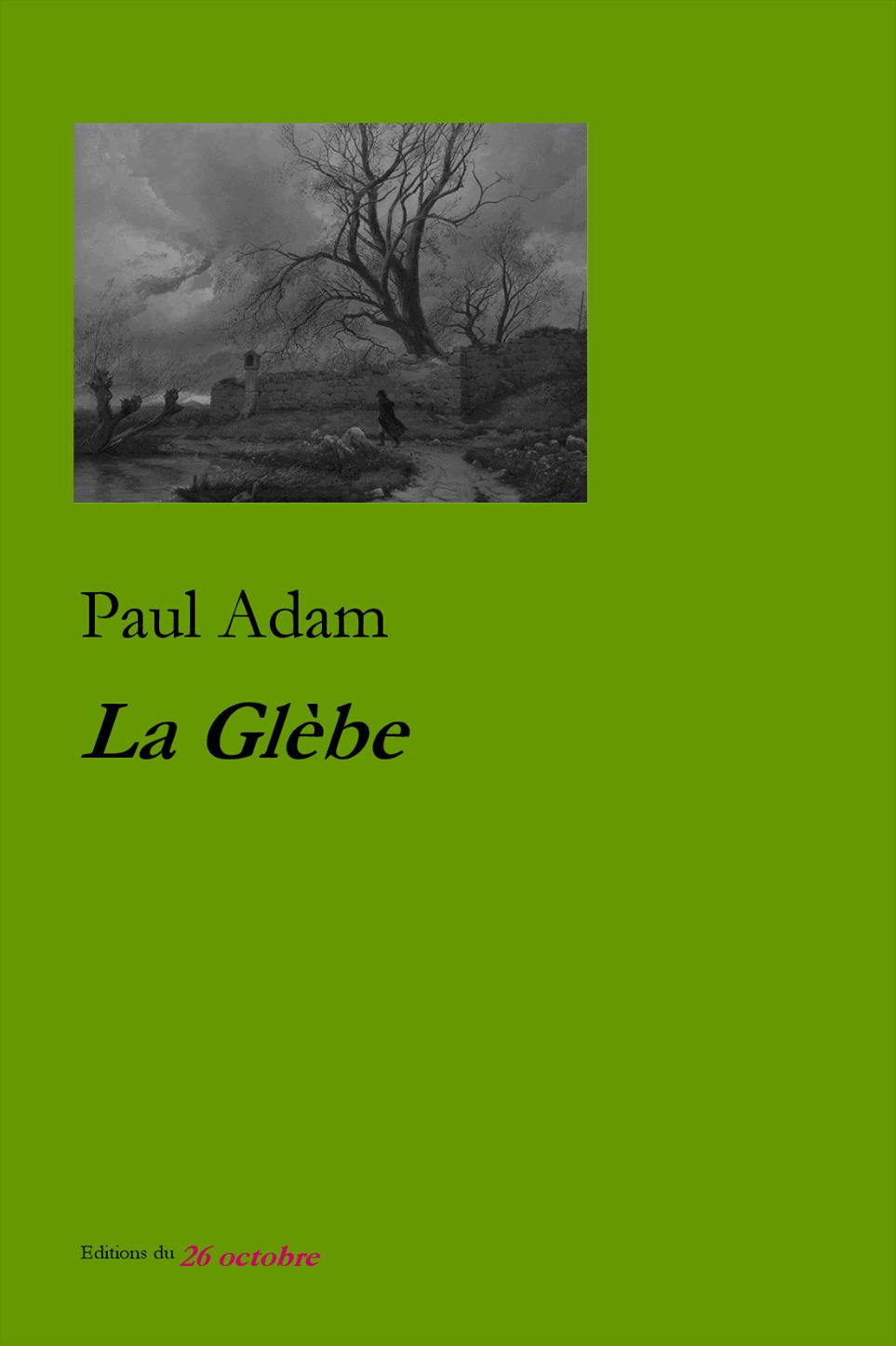 La Glèbe de Paul Adam.