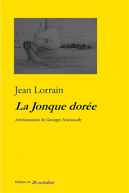 La Jonque dorée de Jean Lorrain.