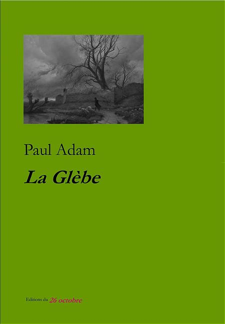 «La Glèbe» de Paul Adam (eBook).