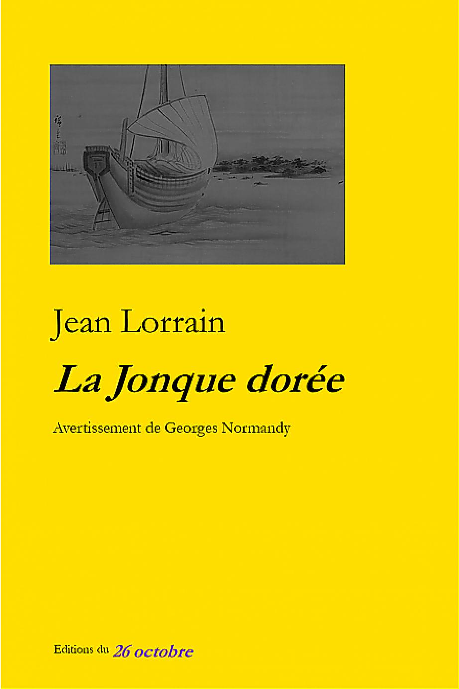 «La Jonque dorée» de Jean Lorrain.