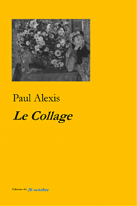 «Le Collage» de Paul Alexis (broché).